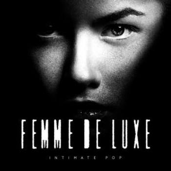 Femme De Luxe - Intimate Pop