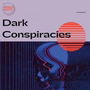 Dark Conspiracies