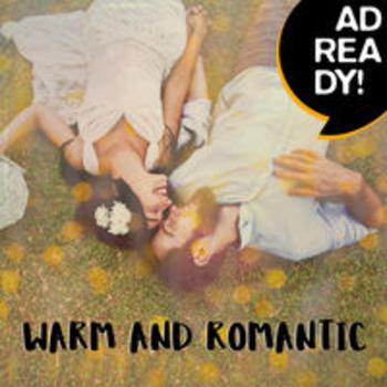 AD READY! - Warm and Romantic Tracks