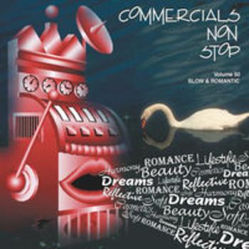 COMMERCIALS NON STOP 50 - Slow & Romantic