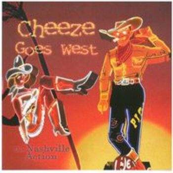 CHEEZE GOES WEST - The Nashville Action
