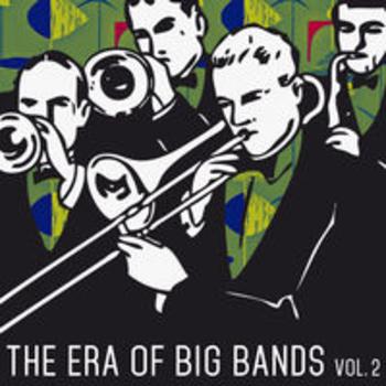 THE ERA OF BIG BANDS - Vol. 2