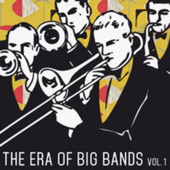 THE ERA OF BIG BANDS - Vol. 1
