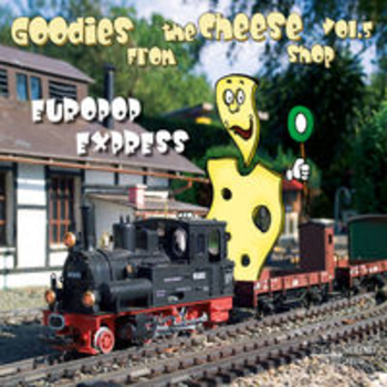 GOODIES FROM THE CHEESE SHOP 5 - EUROPOP EXPRESS
