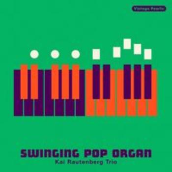 Vintage Pearls: SWINGING ORGAN POP Kai Rautenberg Trio