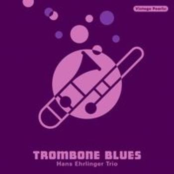 Vintage Pearls: TROMBONE BLUES Hans Ehrlinger