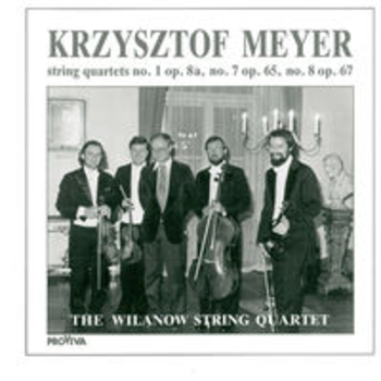 KRZYSZTOF MEYER - String Quartets 1, 7 & 8