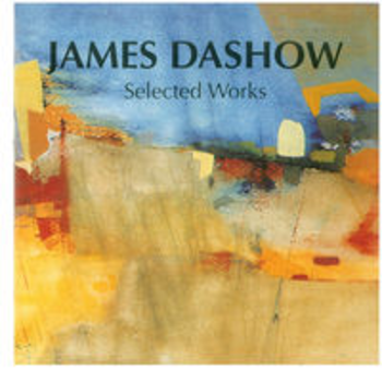 JAMES DASHOW - Selected Works