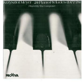 KRZYSZTOF MEYER - 24 Piano Preludes