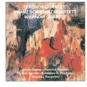 KRONOS, F. SCHUBERT & WILANOW QUARTETS