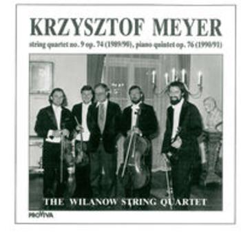 KRZYSZTOF MEYER - String Quartet 9 & Piano Quintet