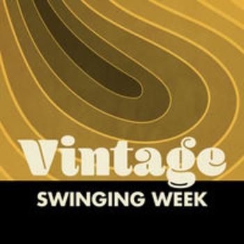 VINTAGE SWINGING WEEK