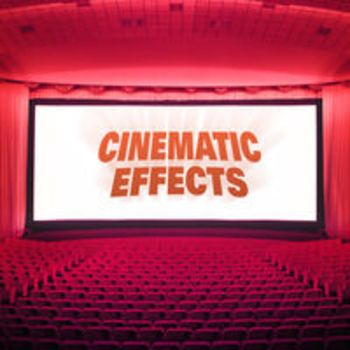 CINEMATIC EFFECTS