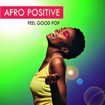 AFRO POSITIVE - FEEL GOOD POP