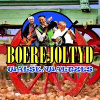 BOEREJOLTYD - WALSE / WALTZES