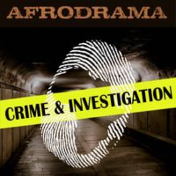 AFRODRAMA - CRIME & INVESTIGATION