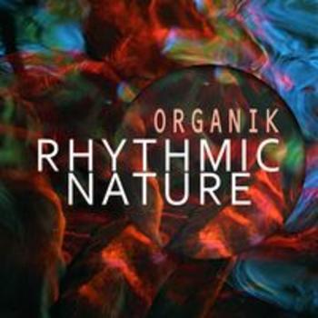ORGANIK - RHYTHMIC NATURE
