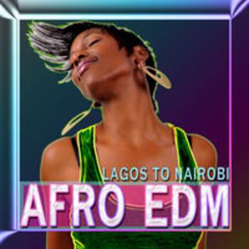 AFRO EDM - LAGOS TO NAIROBI