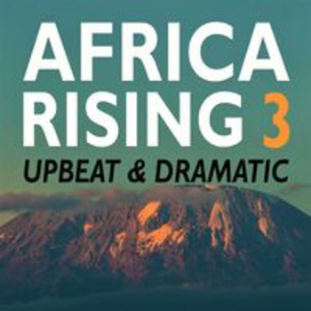 AFRICA RISING 3 - UPBEAT & DRAMATIC