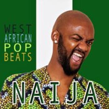NAIJA - WEST AFRICAN POP BEATS