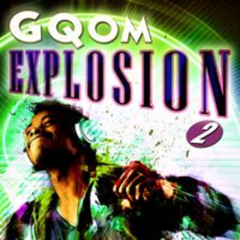 GQOM EXPLOSION 2 - RAW MINIMAL URBAN BEATZ