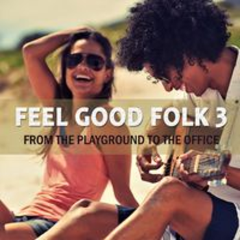 FEEL GOOD FOLK 3 - FROM THE PLAYGROUND TO THE OFFICE