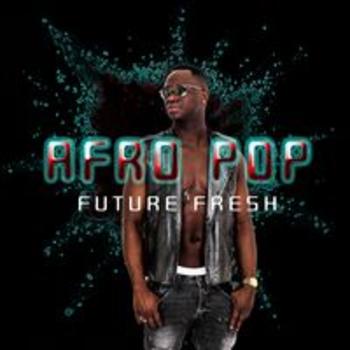 AFRO POP - FUTURE FRESH