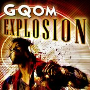 GQOM EXPLOSION - RAW MINIIMAL URBAN BEATZ