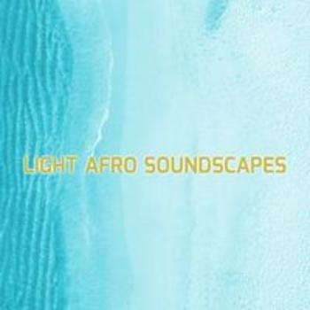 LIGHT AFRO SOUNDSCAPES