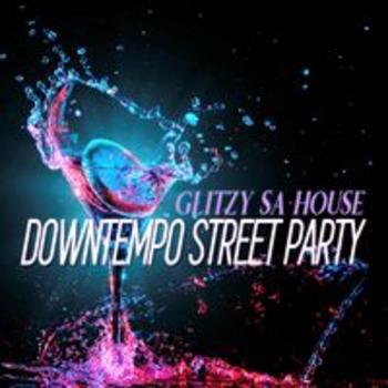 DOWNTEMPO STREET PARTY - GLITZY SA HOUSE