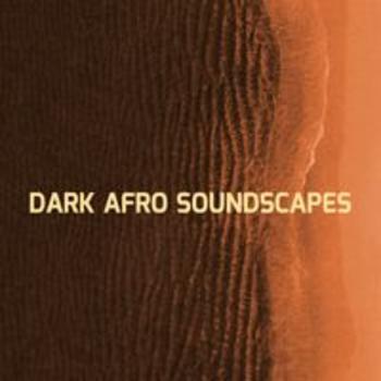 DARK AFRO SOUNDSCAPES