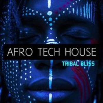 AFRO TECH HOUSE - TRIBAL BLISS