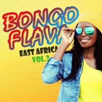 BONGO FLAVA - EAST AFRICA VOL 3