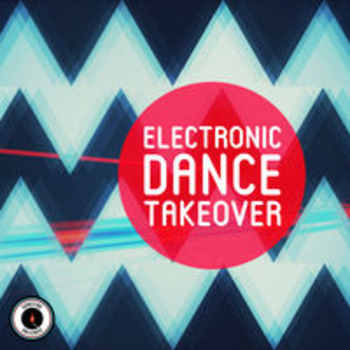 ELECTRONIC DANCE TAKEOVER