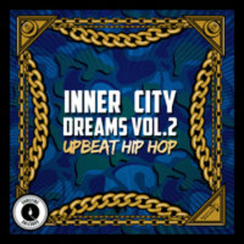 INNER CITY DREAMS VOL. 2 - UPBEAT HIP HOP