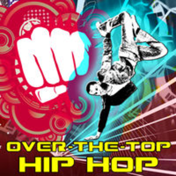 OVER-THE-TOP HIP HOP
