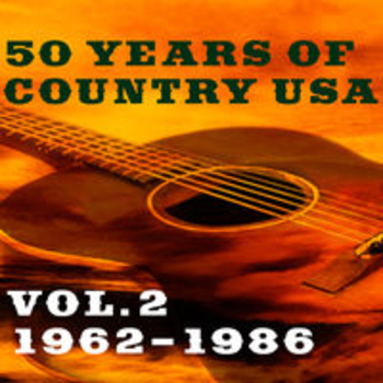 50 YEARS OF COUNTRY USA Vol. 2: 1962-1986