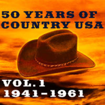 50 YEARS OF COUNTRY USA Vol. 1: 1941-1961