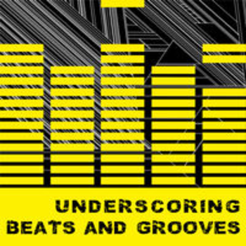 UNDERSCORING BEATS AND GROOVES