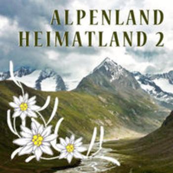 ALPENLAND - HEIMATLAND Vol. 2
