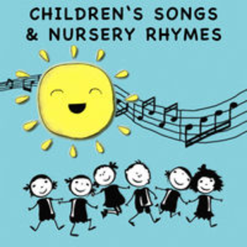 CHILDREN'S SONGS AND NURSERY RHYMES