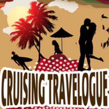 CRUISING TRAVELOGUE