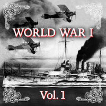 WORLD WAR I - Centenary 1914 - 2014, Vol. 1