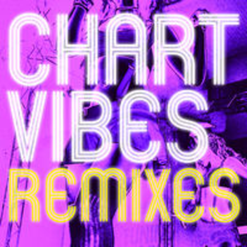 CHART VIBES: THE REMIXES