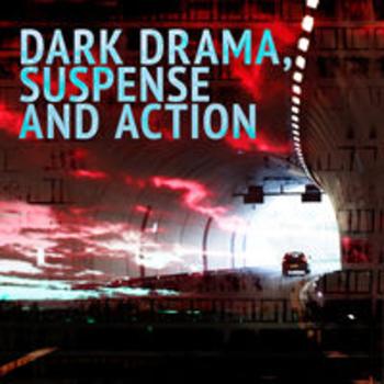 DARK DRAMA, SUSPENSE AND ACTION