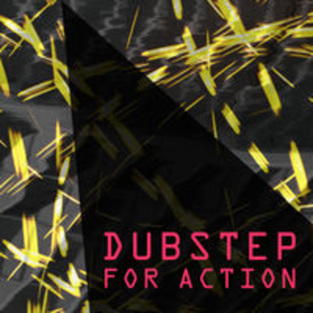 DUBSTEP FOR ACTION