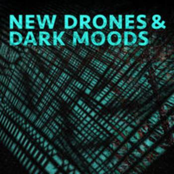 NEW DRONES AND DARK MOODS
