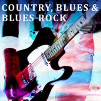 COUNTRY, BLUES & BLUES ROCK