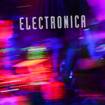 ELECTRONICA - EDM & Soundscapes