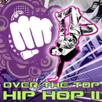 OVER-THE-TOP HIP HOP II